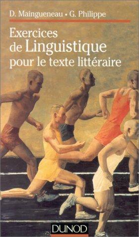 Exercices de linguistique pour le texte littéraire par Dominique Maingueneau