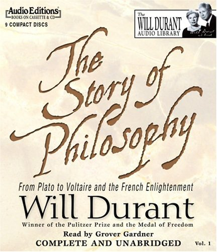 The Story of Philosophy: From Plato to Voltaire and the French Enlightenment: 1