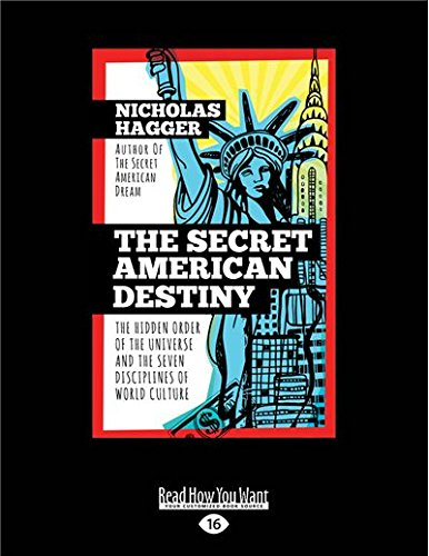 The Secret American Destiny: The Hidden Order of The Universe and The Seven Disciplines of World Culture (Secret Destiny Of America)