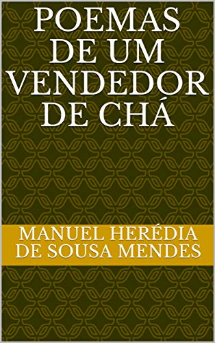Poemas De Um Vendedor De Chá por Manuel Herédia De Sousa Mendes epub