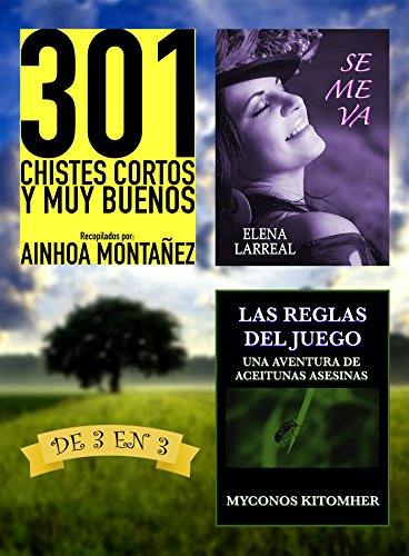 301 Chistes Cortos y Muy Buenos + Se me va + Las Reglas del Juego: De 3 en 3 por Ainhoa Montañez