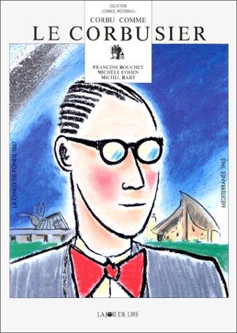 Corbu comme Le Corbusier par Francine Bouchet