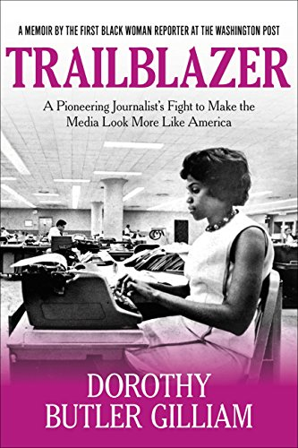 Trailblazer: A Pioneering Journalist's Fight to Make the Media Look More Like America (English Edition)