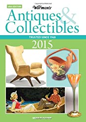 Warman's Antiques & Collectibles 2015 Price Guide, 48th edition (Warman's Antiques and Collectibles Price Guide)