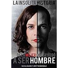 La insólita historia de la mujer que se negó a ser hombre (Spanish Edition)