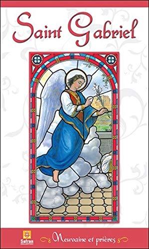 Saint Gabriel - Neuvaine et prières par Collectif