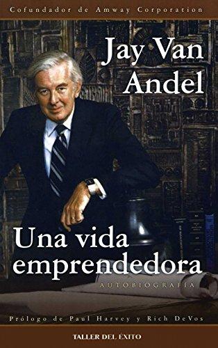 Una Vida Emprendedora (Spanish Edition)