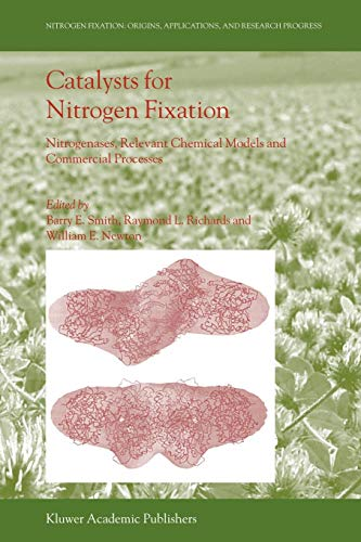 Catalysts for Nitrogen Fixation: Nitrogenases, Relevant Chemical Models And Commercial Processes (Nitrogen Fixation: Origins, Applications, And ... and Research Progress (1), Band 1)