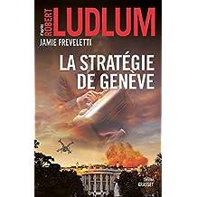 La stratégie de Genève: traduit de l'anglais (États-Unis) par Florianne Vidal