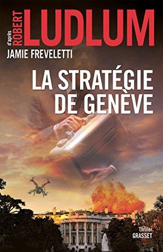 La stratégie de Genève: traduit de l'anglais (États-Unis) par Florianne Vidal par Robert Ludlum