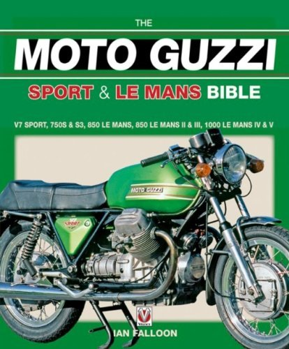 The Moto Guzzi Sport and Le Mans (Bible) (Bible) (Bible (Veloce)) by Ian Falloon (2007-06-30)