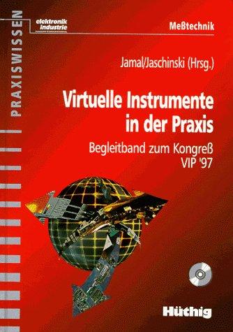 Virtuelle Instrumente in der Praxis. Begleitband zum Kongress VIP '97