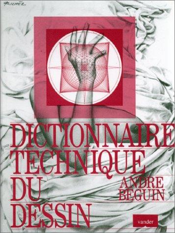 DICTIONNAIRE TECHNIQUE DU DESSIN