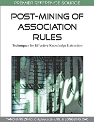 Post-Mining of Association Rules: Techniques for Effective Knowledge Extraction