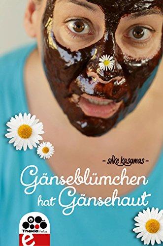 frauenromane bestseller 2016 Gänseblümchen hat Gänsehaut: Zwölf charmante Kurzgeschichten für Frauen