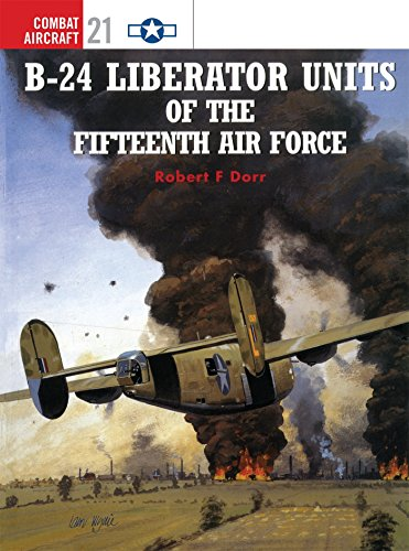 B-24 Liberator Units of the Fifteenth Air Force (Combat Aircraft) por Robert F. Dorr