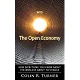 Into The Open Economy: How Everything You Know About The World Is About To Change (English Edition)