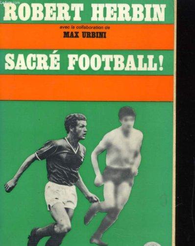 Sacré football ! avec la collaboration de max urbini. par Herbin Robert