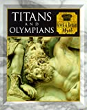 Titans and Olympians: Greek and Roman Myth (Myth & Mankind)