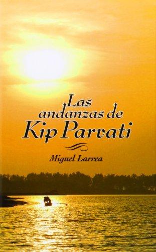 Las Andanzas De Kip Parvati (La Galera joven)