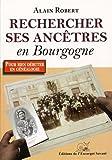 Telecharger Livres Rechercher Ses Ancetres en Bourgogne (PDF,EPUB,MOBI) gratuits en Francaise