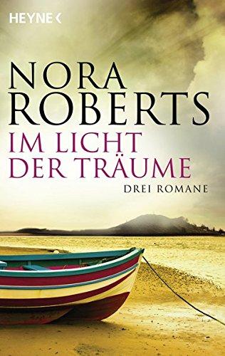 Im Licht der Träume: Drei Romane in einem Band