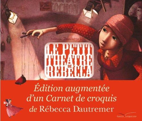 Le Petit Théâtre de Rébecca: Edition Augmentée (Gl Alb.GD.Forma)
