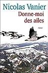 Nicolas Vanier - Donne-moi des ailes par Vanier