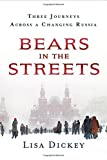 Bears in the Streets: Three Journeys across a Changing Russia