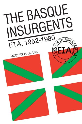 The Basque Insurgents: ETA, 1952-1980 por Robert P. Clark