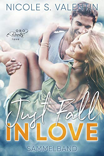 Just fall in Love: Sammelband