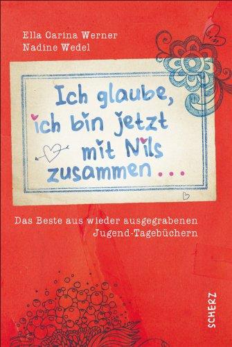 Ich glaube, ich bin jetzt mit Nils zusammen: Das Beste aus wieder ausgegrabenen Jugend-Tagebüchern