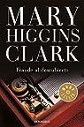 Fraude al descubierto par Mary Higgins Clark