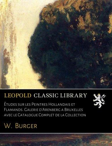 etudes-sur-les-peintres-hollandais-et-flamands-galerie-darenberg-a-bruxelles-avec-le-catalogue-compl