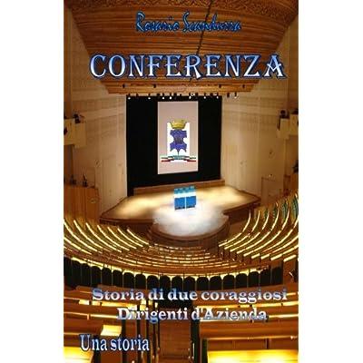 Conferenza: Storia Di Due Coraggiosi Dirigenti D'azienda