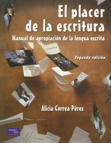 El Placerde la Escritura: Manual de Apropiacin de la Lengua Escrita