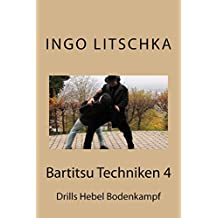 Bartitsu Techniken 4: Drills Hebel Bodenkampf (Bartitsu Serie, Band 5)