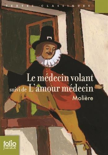 Le Médecin volant / l'Amour médecin