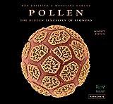 Pollen: The Hidden Sexuality of Plants