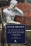El mundo de la Antigüedad Tardía (B. NUEVA CULTURA)