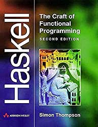 Haskell: The Craft of Functional Programming (2nd Edition) by Simon Thompson (1999-04-08)