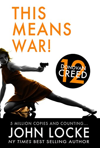This Means War! (Donovan Creed series Book 12) par John Locke