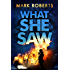 What She Saw: Brilliant page turner - a serial killer thriller with a twist