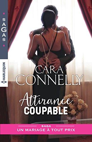 Attirance coupable (Un mariage à tout prix t. 1) par [Connelly, Cara]