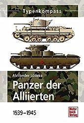 Panzer der Alliierten: 1939 - 1945 (Typenkompass)