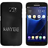 Negro 'Maybe' Funda / Carcasa para Samsung Galaxy S7 (MC00035711)