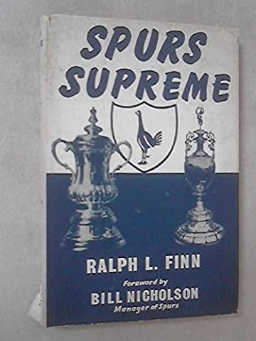 SPURS SUPREME A REVIEW OF SOCCER'S GREATEST-EVER SIDE