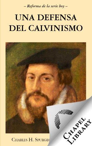 Una defensa al Calvinismo por Charles Spurgeon