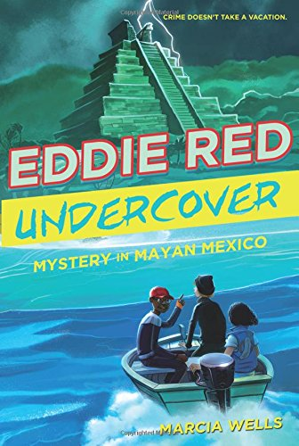 Marcia Wells (Eddie Red Undercover: Mystery in Mayan Mexico)