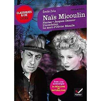 Naïs Micoulin et autres nouvelles: suivi d'une anthologie Du réalisme au naturalisme